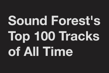 Sound Forest's top 100 tracks of all time